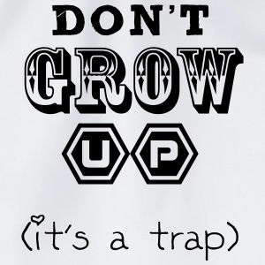 Don't Grow Up - It's a Trap T-Shirts - Turnbeutel