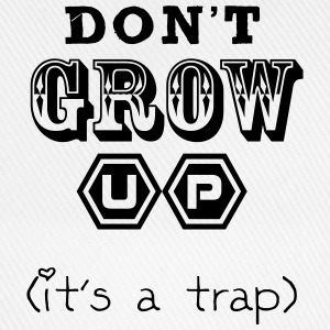 Don't Grow Up - It's a Trap T-Shirts - Baseballkappe