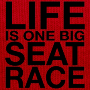 Life is One Big Seat Race T-Shirts - Winter Hat
