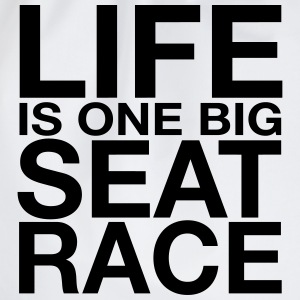Life is One Big Seat Race T-Shirts - Drawstring Bag