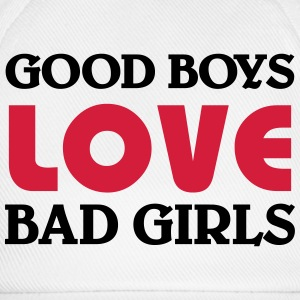 Good boys love bad girls T-Shirts - Baseball Cap