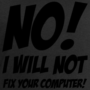 No I will not fix your computer ! T-shirts - Herresweatshirt fra Stanley og Stella