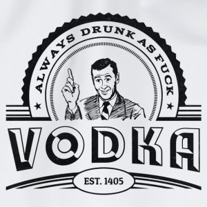 Vodka - Always drunk as fuck Knappar - Gymnastikpåse