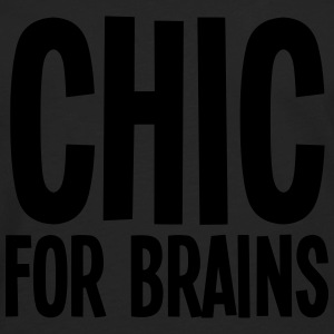 CHIC For Brains T-Shirts - Men's Premium Longsleeve Shirt