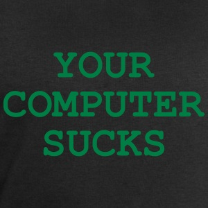 Your computer sucks ! T-Shirts - Männer Sweatshirt von Stanley & Stella