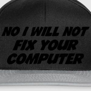 No I will not fix your computer T-shirts - Snapbackkeps
