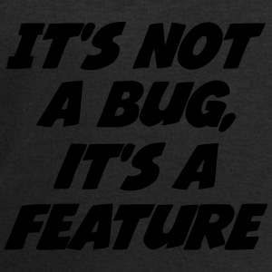 it's not a bug, it's a feature T-shirts - Herresweatshirt fra Stanley og Stella