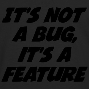 it's not a bug, it's a feature T-shirts - Långärmad premium-T-shirt herr