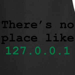 there's no place like 127.0.0.1 T-shirts - Forklæde