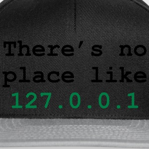 there's no place like 127.0.0.1 T-shirts - Snapback cap