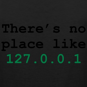there's no place like 127.0.0.1 T-shirts - Herre Premium tanktop