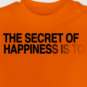 The secret of happiness is Tee shirts - T-shirt Bébé