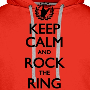Keep Calm And Rock The Ring, Festival Shirt T-Shirts - Männer Premium Hoodie