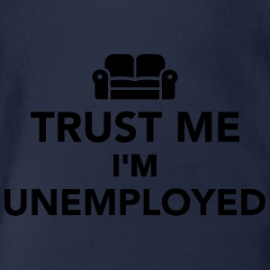 Trust me I'm unemployed T-Shirts - Baby Bio-Kurzarm-Body