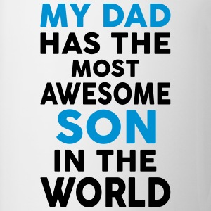 My Dad Has The Most Awesome Son In The World T-Shirts - Mug