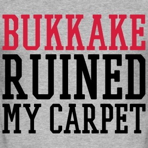 bukkake ruined my carpet Pullover & Hoodies - Männer Slim Fit T-Shirt