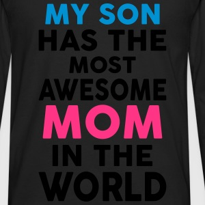 My Son Has The Most Awesome Mom In The World T-Shirts - Men's Premium Longsleeve Shirt