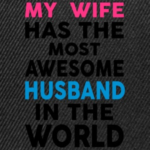 My Wife Has The Most Awesome Husband  In The World T-Shirts - Snapback Cap