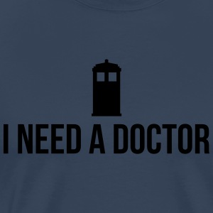 I need a Doctor Long sleeve shirts - Men's Premium T-Shirt