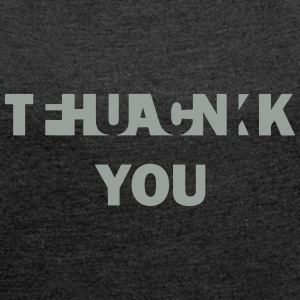 Fuck Thank You Bags & Backpacks - Women's T-shirt with rolled up sleeves