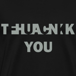 Fuck Thank You Hoodies & Sweatshirts - Men's Premium T-Shirt