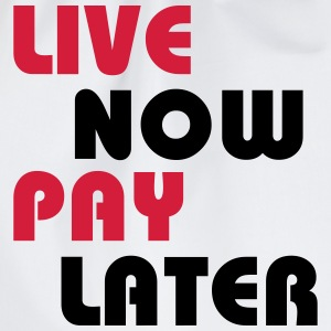 Live now, pay later T-Shirts - Drawstring Bag