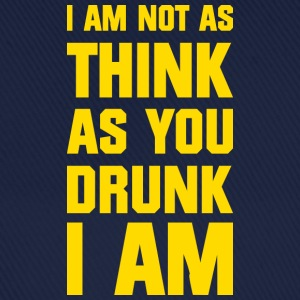 I am not as think as you drunk I am T-shirts - Baseballcap