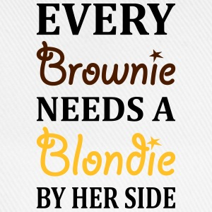 Every Brownie Needs A Blondie Best Friend T-Shirts - Baseball Cap