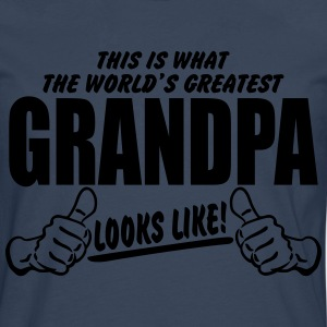 WORLDS GREATEST GRANDPA LOOKS LIKE T-Shirts - Men's Premium Longsleeve Shirt