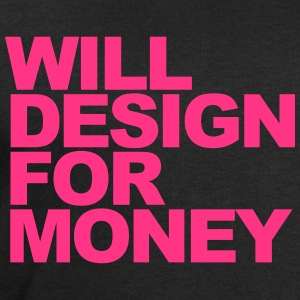 WILL DESIGN FOR MONEY T-Shirts - Men's Sweatshirt by Stanley & Stella