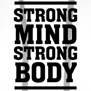 Strong Mind - Strong Body T-Shirts - Men's Premium Hoodie