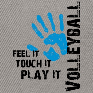 Volleyball feel it touch it play it T-Shirts - Snapback Cap