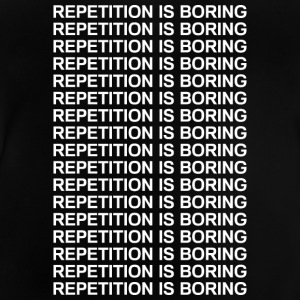 Repetition is boring Tee shirts - T-shirt Bébé
