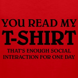 You read my T-Shirt... T-Shirts - Men's Premium Tank Top