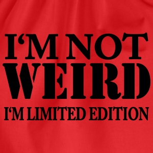 I'm not weird - I'm limited Edition T-skjorter - Gymbag