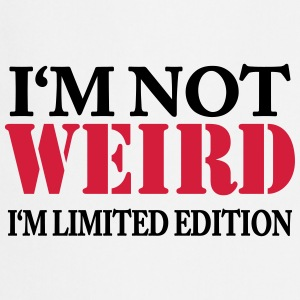 I'm not weird - I'm limited Edition T-paidat - Esiliina