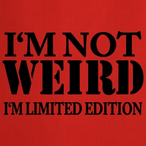 I'm not weird - I'm limited Edition T-Shirts - Cooking Apron