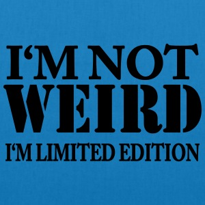 I'm not weird - I'm limited Edition T-shirts - Ekologisk tygväska