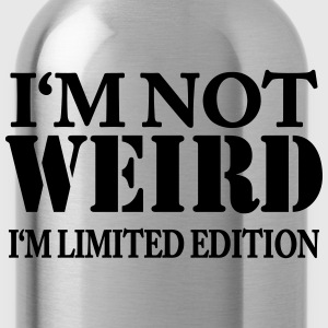 I'm not weird - I'm limited Edition Tee shirts - Gourde