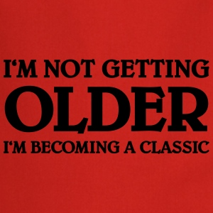 I'm not getting older-I'm becoming a classic T-Shirts - Cooking Apron