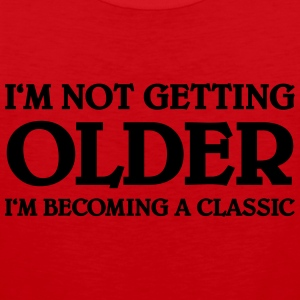 I'm not getting older-I'm becoming a classic T-Shirts - Men's Premium Tank Top