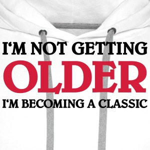 I'm not getting older-I'm becoming a classic T-skjorter - Premium hettegenser for menn