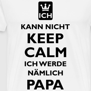 KEEP CALM PAPA - Männer Premium T-Shirt