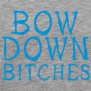 bow down bitches Langarmshirts - Männer Premium T-Shirt
