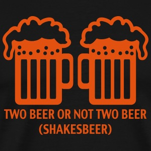 TWO BEER  SHAKESBEER - DRINK - DRUNK - ALCOHOL  T-shirts - Herre premium T-shirt