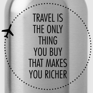 Travel Is The Only Thing You Buy... T-Shirts - Trinkflasche