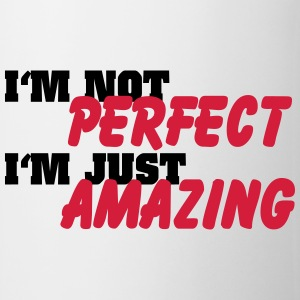 I'm not perfect, I'm just amazing T-Shirts - Mug