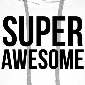 Super awesome  T-Shirts - Men's Premium Hoodie