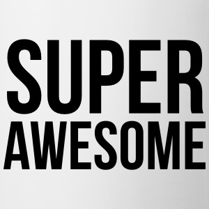 Super awesome  T-Shirts - Tasse