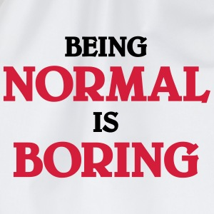 Being normal is boring T-shirts - Sportstaske